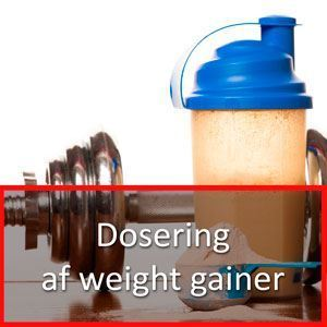 Dosering af weight gainer